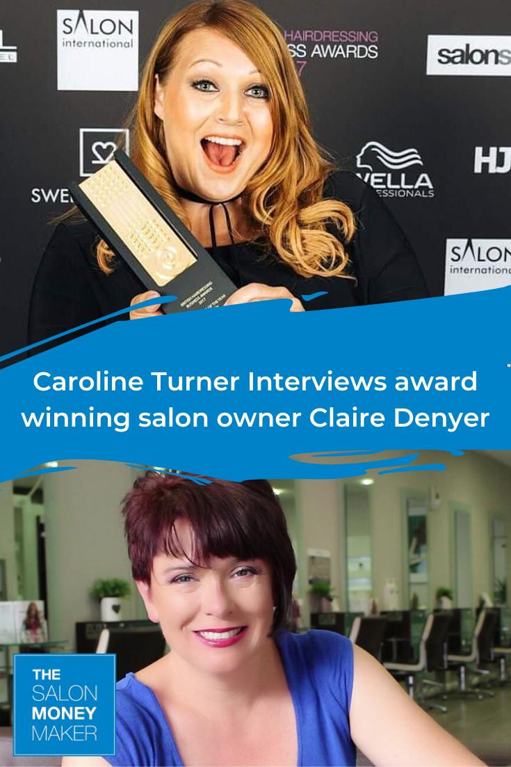 Part 2 - Award Winning Salon Owner Claire Denyer Interview